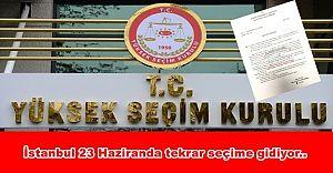 İstanbul 23 Haziranda tekrar seçime gidiyor..