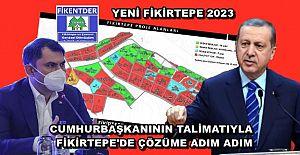 Fikirtepe'de Flaş Gelişme, Cumhurbaşkanı Erdoğan'ın talimatıyla Yeni Fikirtepe'ye adım adım
